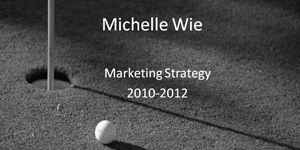 Michelle Wie Branding Strategy Project
